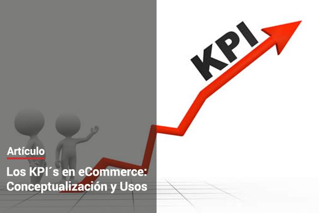 Los KPI en eCommerce: conceptualización y usos
